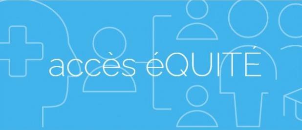 Promouvoir l'équité d'accès aux services de santé : accès éQUITÉ